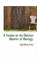 A Treatise on the Christian Doctrine of Marriage,