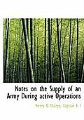 Notes on the Supply of an Army During Active Operations