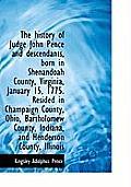 The History of Judge John Pence and Descendants, Born in Shenandoah County, Virginia, January 15, 17