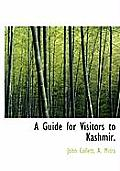 A Guide for Visitors to Kashmir.