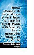 Memorial Addresses on the Life and Character of John S. Barbour (a Senator from Virginia), Delivered