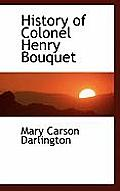 History of Colonel Henry Bouquet