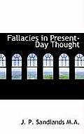 Fallacies in Present-Day Thought