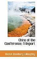 China at the Conference; A Report