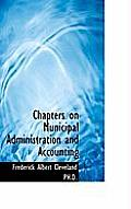 Chapters on Municipal Administration and Accounting