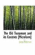 The Old Testament and Its Contents [Microform]
