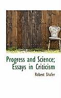 Progress and Science; Essays in Criticism