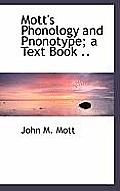 Mott's Phonology and Pnonotype; A Text Book ..