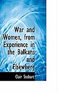 War and Women, from Experience in the Balkans and Elsewhere
