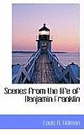 Scenes from the Life of Benjamin Franklin