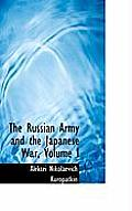 The Russian Army and the Japanese War, Volume I