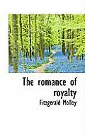 The Romance of Royalty