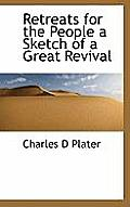 Retreats for the People a Sketch of a Great Revival