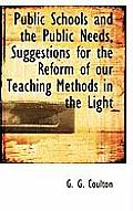 Public Schools and the Public Needs, Suggestions for the Reform of Our Teaching Methods in the Light