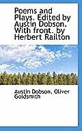 Poems and Plays. Edited by Austin Dobson. with Front. by Herbert Railton