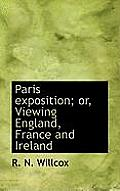 Paris Exposition; Or, Viewing England, France and Ireland
