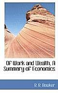 Of Work and Wealth, a Summary of Economics