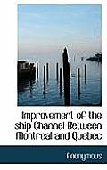 Improvement of the Ship Channel Between Montreal and Quebec
