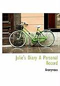 Julie's Diary a Personal Record