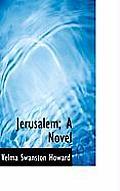 Jerusalem; A Novel
