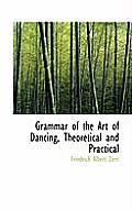 Grammar of the Art of Dancing, Theoretical and Practical