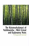 The Kshattrachudamani of Vadibhasimha; With Critical and Explanatory Notes