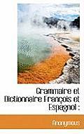 Grammaire Et Dictionnaire Fran OIS Et Espagnol