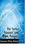 The Forest Princess, and Other Masques