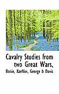 Cavalry Studies from Two Great Wars,