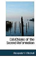 Catechisms of the Second Reformation