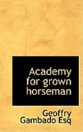 Academy for Grown Horseman