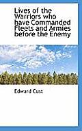 Lives of the Warriors Who Have Commanded Fleets and Armies Before the Enemy