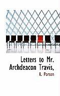 Letters to Mr. Archdeacon Travis,