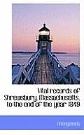 Vital Records of Shrewsbury, Massachusetts, to the End of the Year 1849