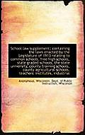 School Law Supplement; Containing the Laws Enacted by the Legislature of 1913 Relating to Common Sch