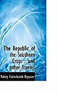 The Republic of the Southern Cross: And Other Stories