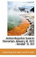 Joshua Augustas Swan in Memoriam January 18, 1823 - October 31, 1871