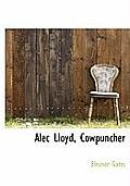 Alec Lloyd, Cowpuncher