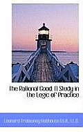 The Rational Good: A Study in the Logic of Practice