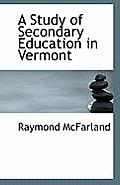 A Study of Secondary Education in Vermont