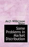 Some Problems in Market Distribution