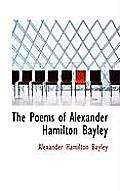 The Poems of Alexander Hamilton Bayley