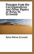 Passages from the Correspondence and Other Papers of Rufus W. Griswold
