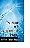 The Court and Parliament of Beasts;
