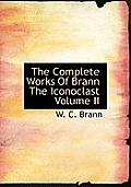 The Complete Works of Brann the Iconoclast Volume II