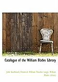 Catalogue of the William Blades Library