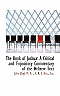 The Book of Joshua: A Critical and Expository Commentary of the Hebrew Text