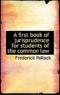 A First Book of Jurisprudence for Students of the Common Law