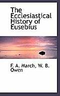 The Ecclesiastical History of Eusebius
