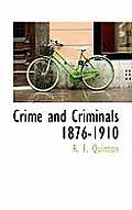 Crime and Criminals 1876-1910